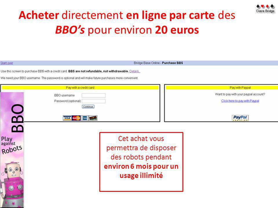 Acheter directement en ligne par carte des BBO's pour environ 20 euros