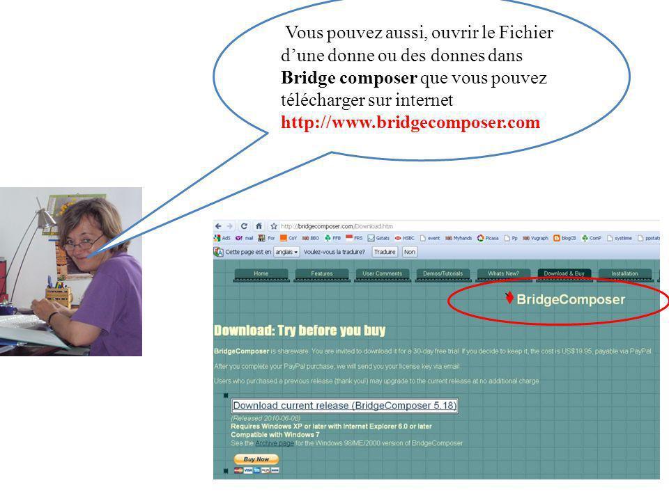 Vous pouvez aussi, ouvrir le Fichier d'une donne ou des donnes dans Bridge composer que vous pouvez télécharger sur internet