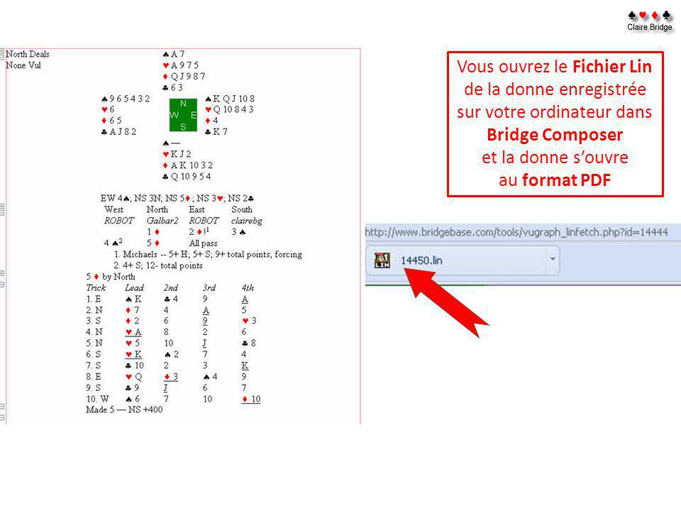Vous ouvrez le Fichier Lin de la donne enregistrée sur votre ordinateur dans Bridge Composer