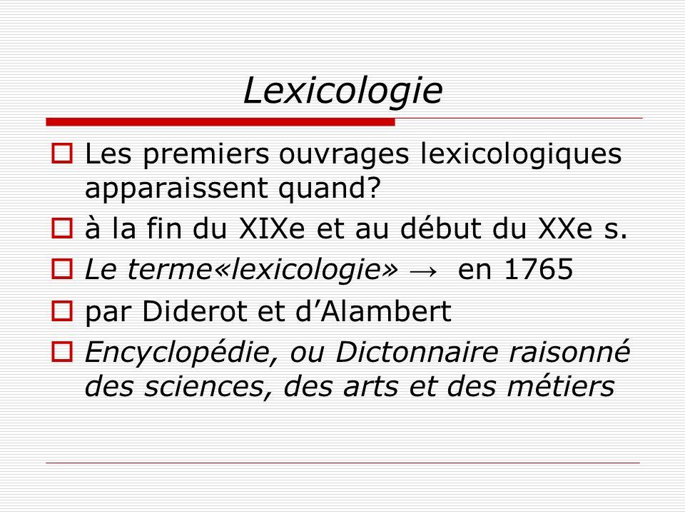 Lexicologie Les premiers ouvrages lexicologiques apparaissent quand
