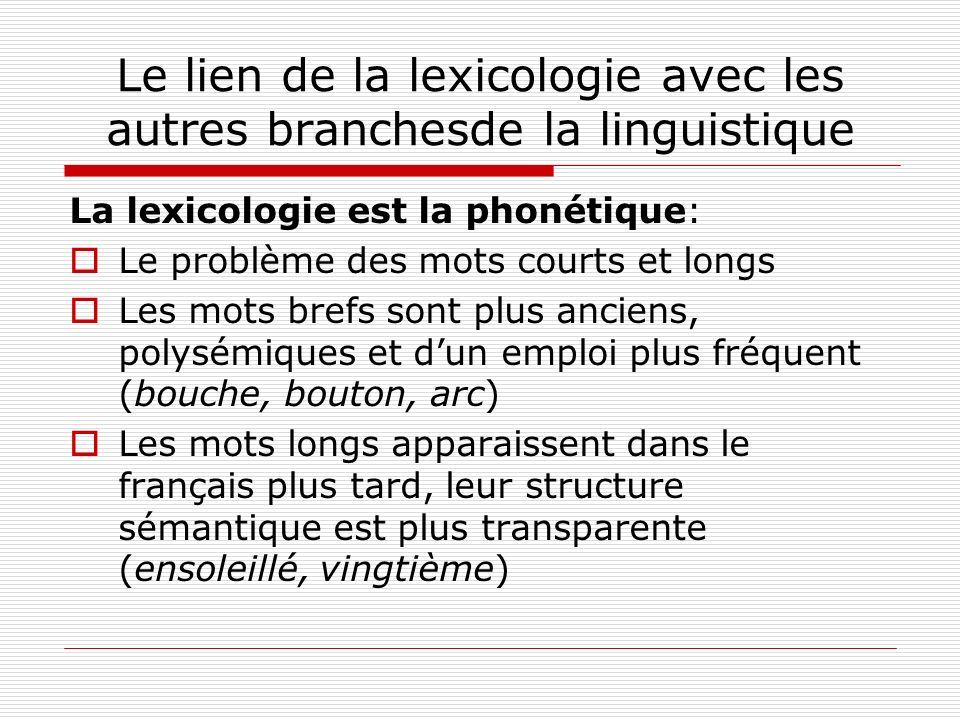 Le lien de la lexicologie avec les autres branchesde la linguistique