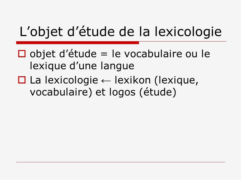 L'objet d'étude de la lexicologie