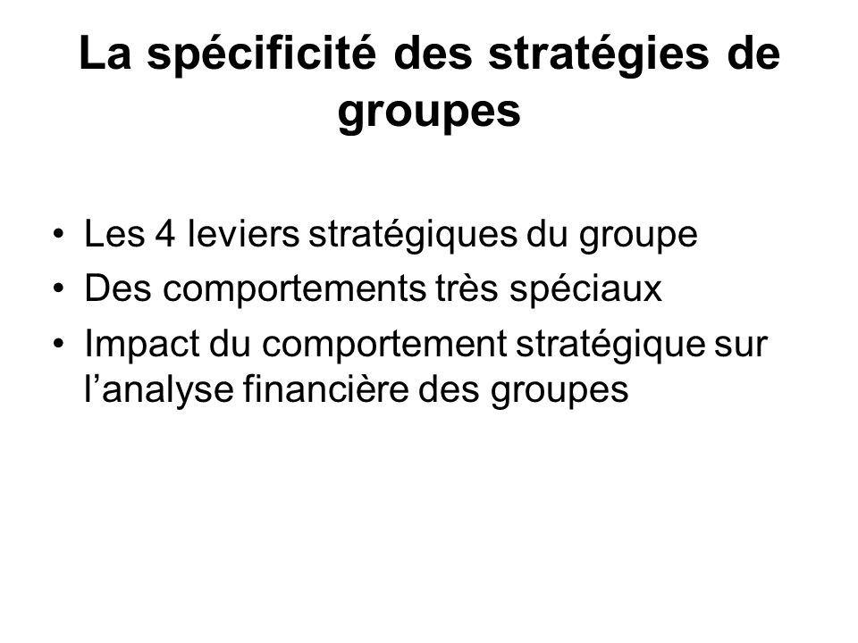 La spécificité des stratégies de groupes