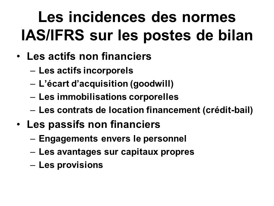Les incidences des normes IAS/IFRS sur les postes de bilan