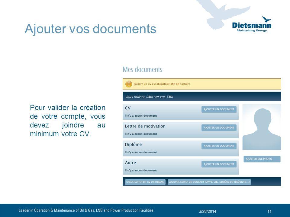 Ajouter vos documents Pour valider la création de votre compte, vous devez joindre au minimum votre CV.