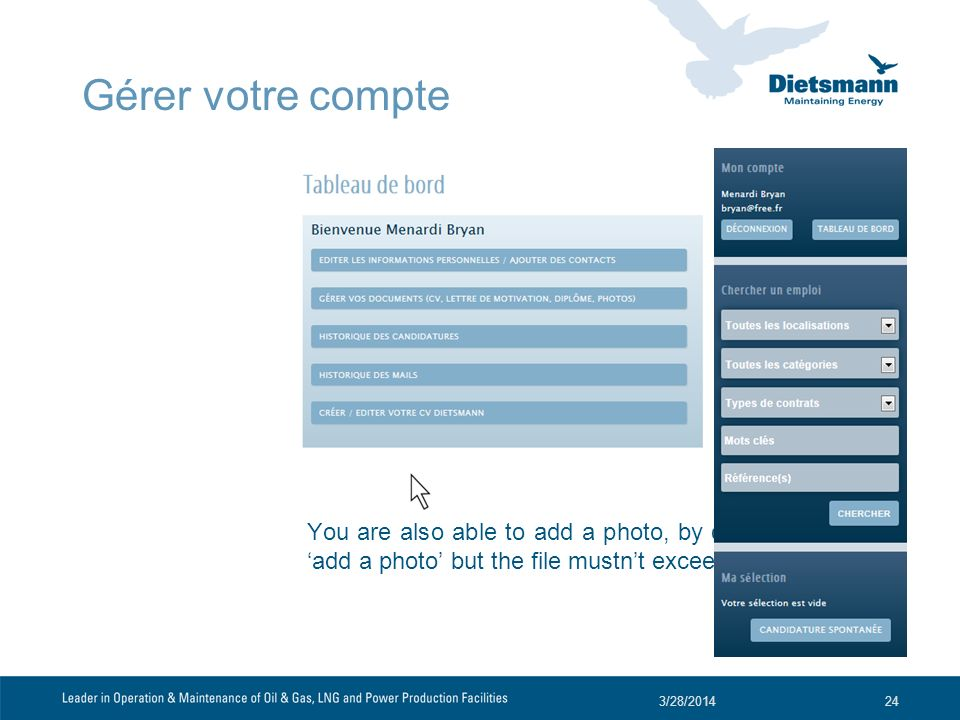 Gérer votre compte You are also able to add a photo, by clicking on 'add a photo' but the file mustn't exceed 0.6 Mo.