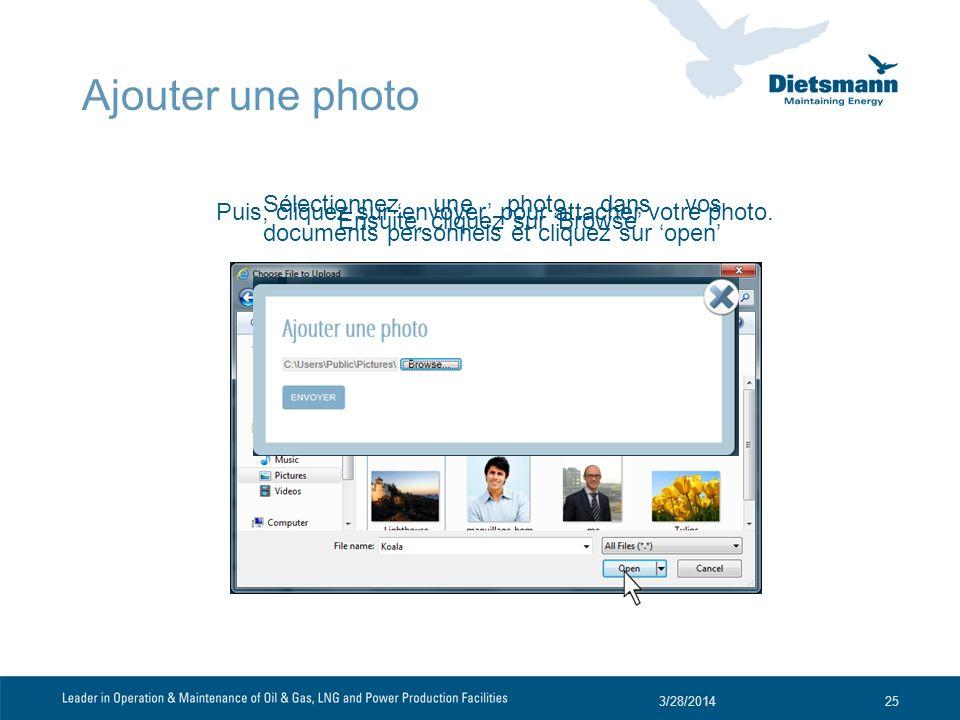 Ajouter une photo Sélectionnez une photo dans vos documents personnels et cliquez sur 'open' Puis, cliquez sur 'envoyer' pour attacher votre photo.
