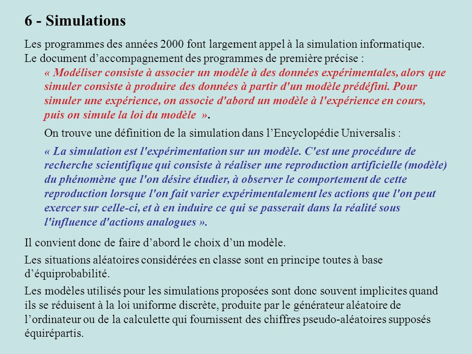 6 - SimulationsLes programmes des années 2000 font largement appel à la simulation informatique.