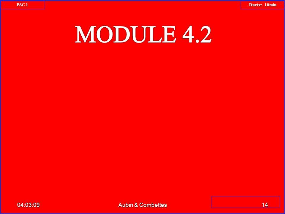 PSC 1 Durée: 10min MODULE 4.2 23:34:26 Aubin & Combettes