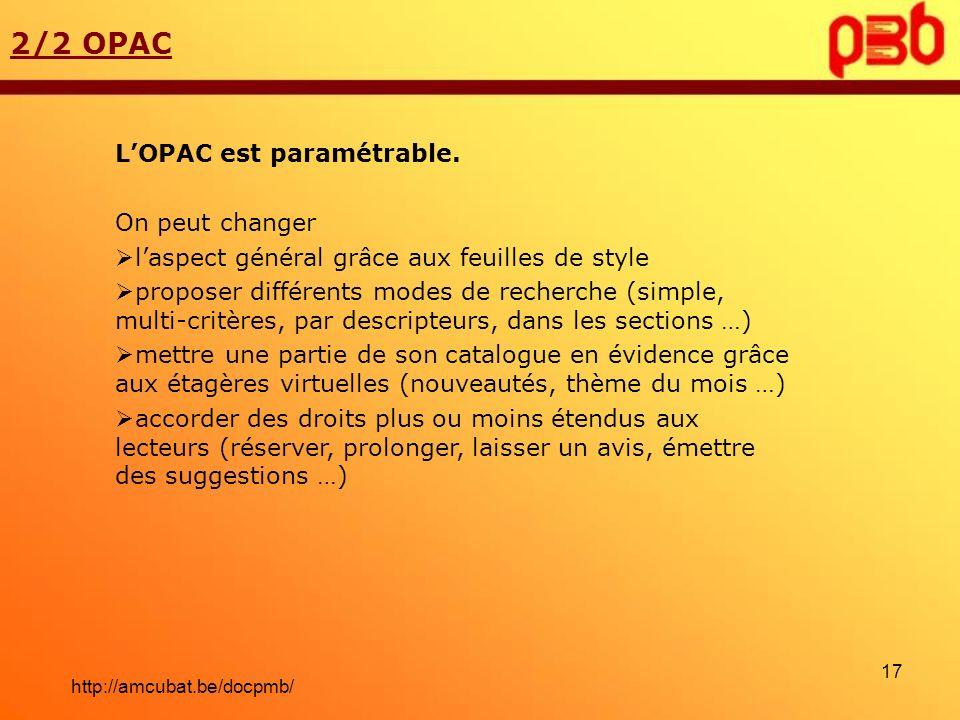 2/2 OPAC L'OPAC est paramétrable. On peut changer