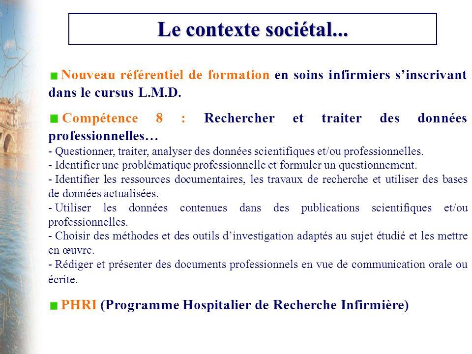 Le contexte sociétal... Nouveau référentiel de formation en soins infirmiers s'inscrivant dans le cursus L.M.D.