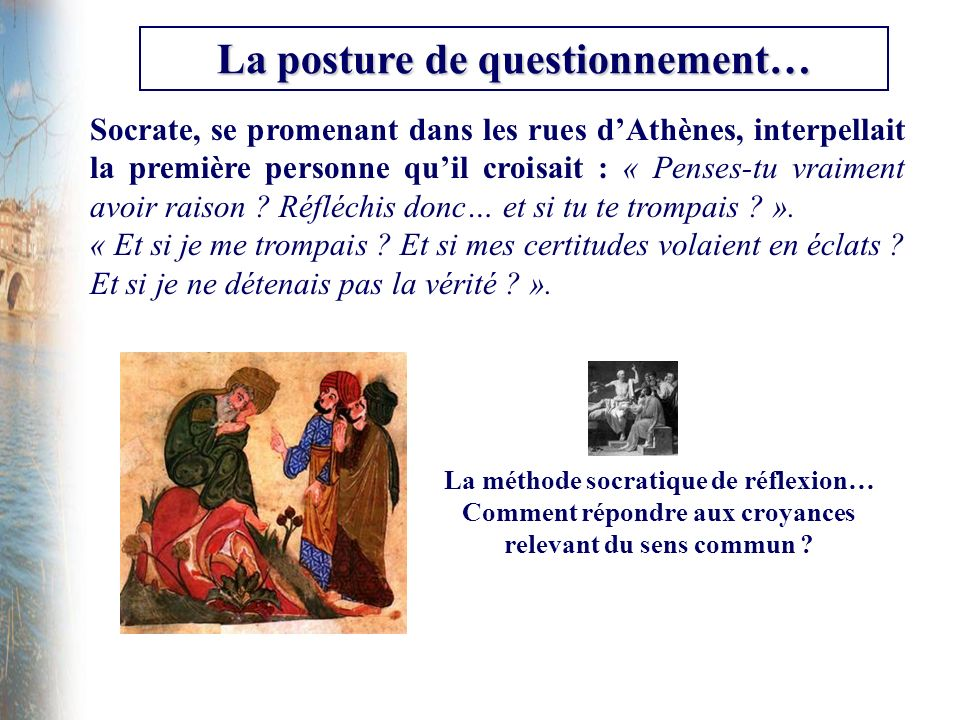 La posture de questionnement…