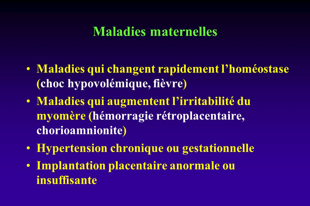Maladies maternelles Maladies qui changent rapidement l'homéostase (choc hypovolémique, fièvre)