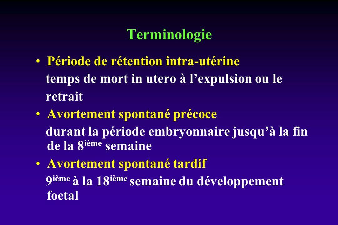 Terminologie Période de rétention intra-utérine