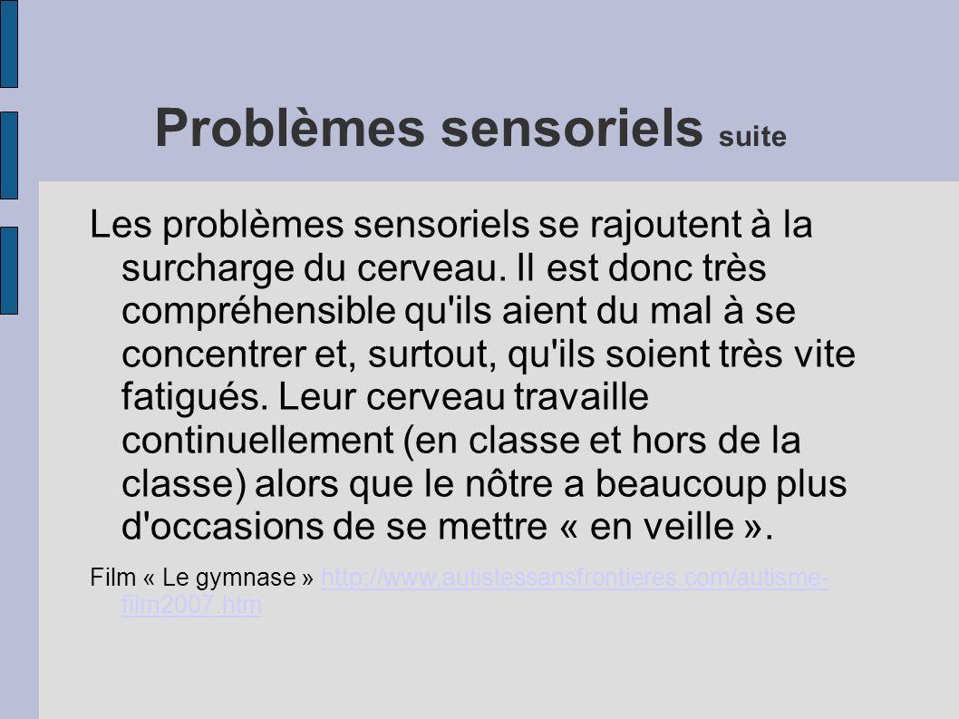 Problèmes sensoriels suite