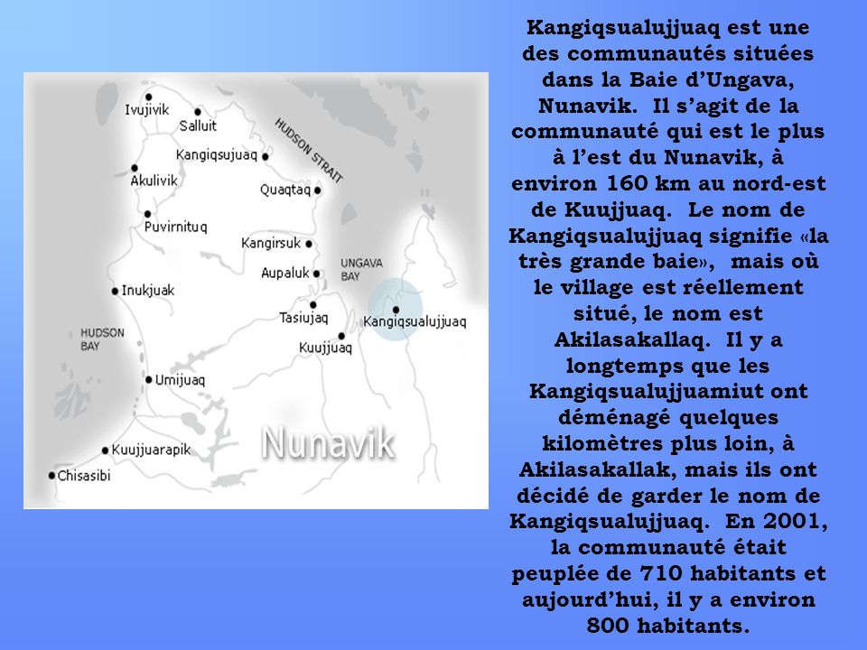 Kangiqsualujjuaq est une des communautés situées dans la Baie d'Ungava, Nunavik.