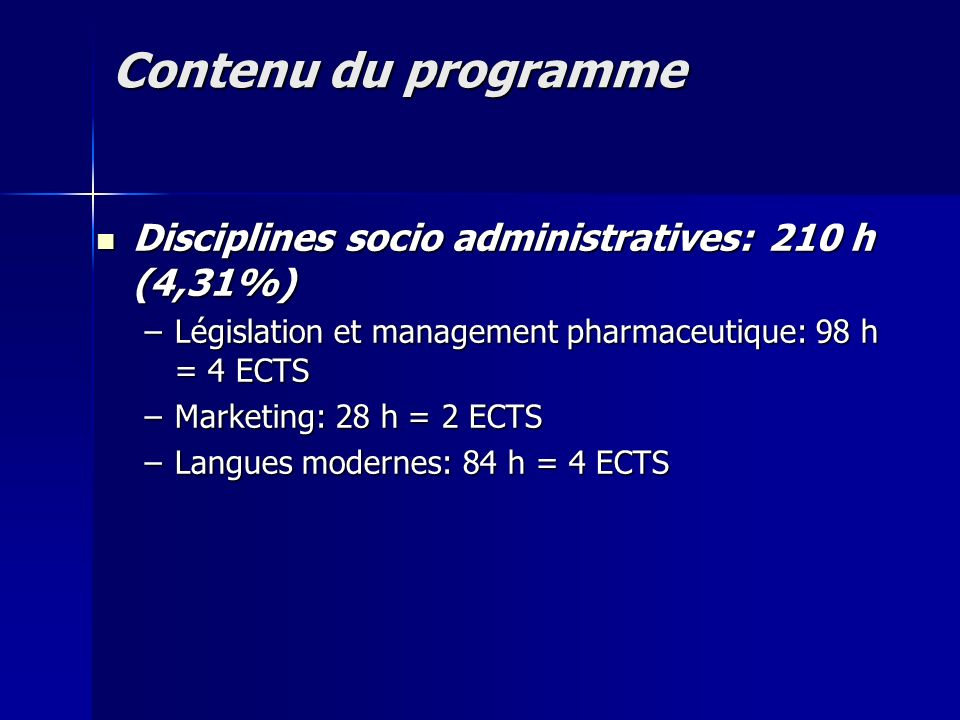 Contenu du programme Disciplines socio administratives: 210 h (4,31%)