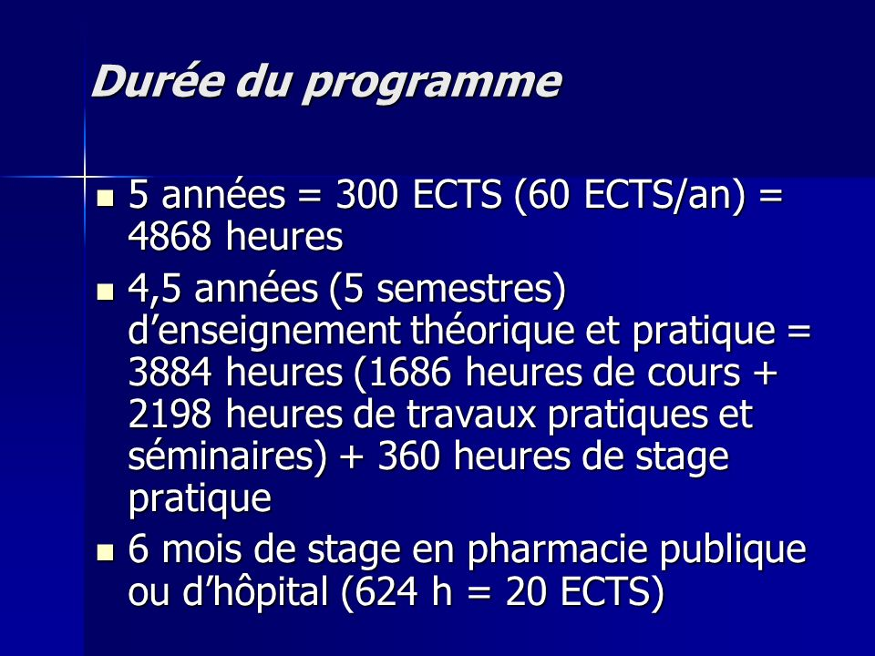 Durée du programme 5 années = 300 ECTS (60 ECTS/an) = 4868 heures