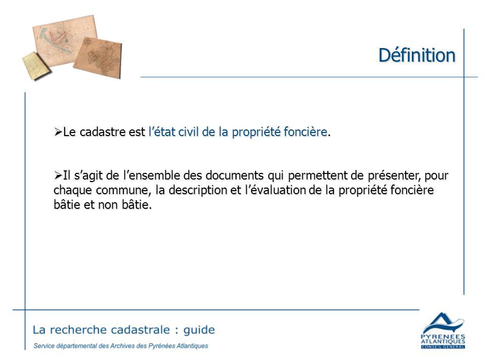 Définition Le cadastre est l'état civil de la propriété foncière.
