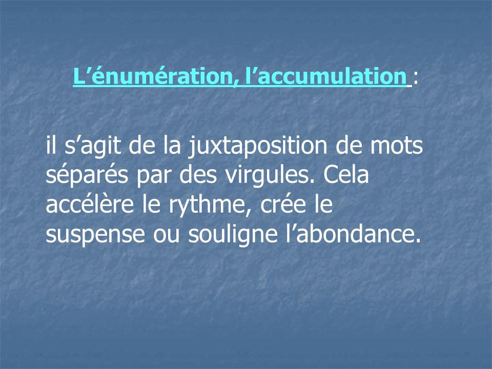 L'énumération, l'accumulation :