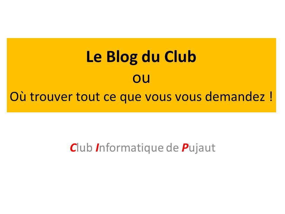 Le Blog du Club ou Où trouver tout ce que vous vous demandez !