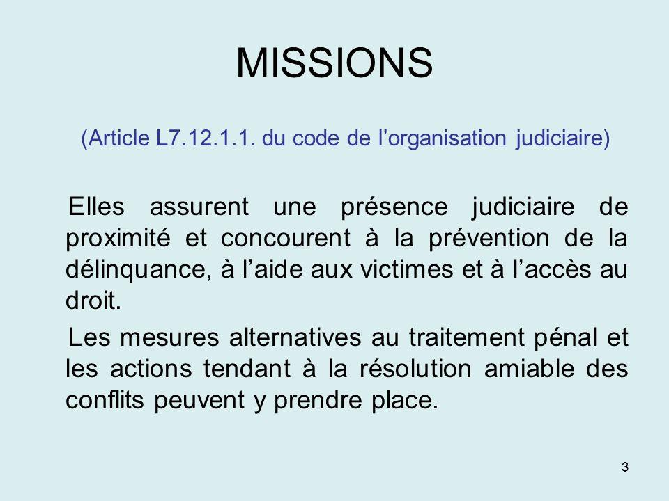 (Article L7.12.1.1. du code de l'organisation judiciaire)