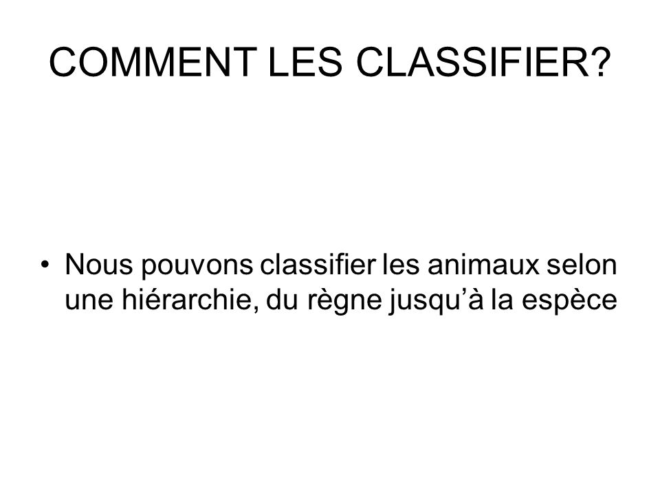COMMENT LES CLASSIFIER