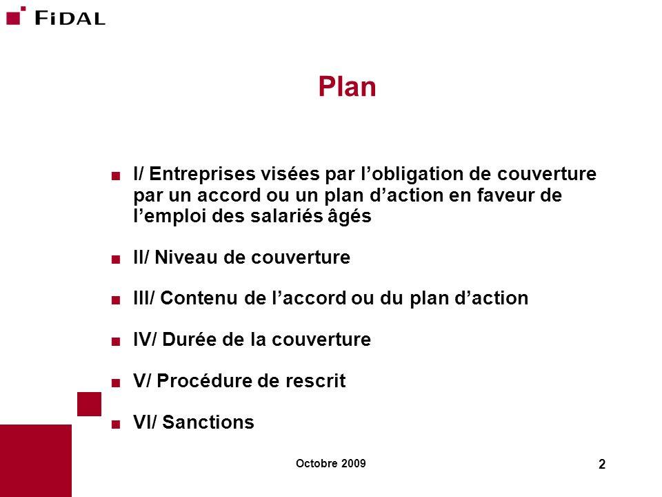 Plan I/ Entreprises visées par l'obligation de couverture par un accord ou un plan d'action en faveur de l'emploi des salariés âgés.
