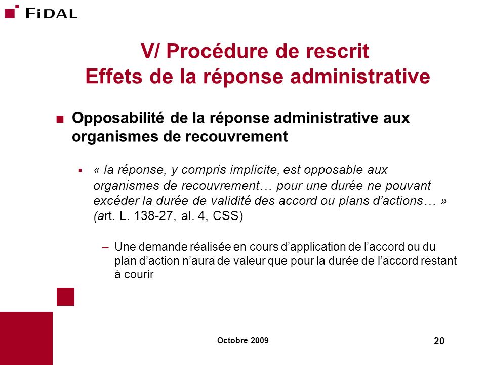 V/ Procédure de rescrit Effets de la réponse administrative
