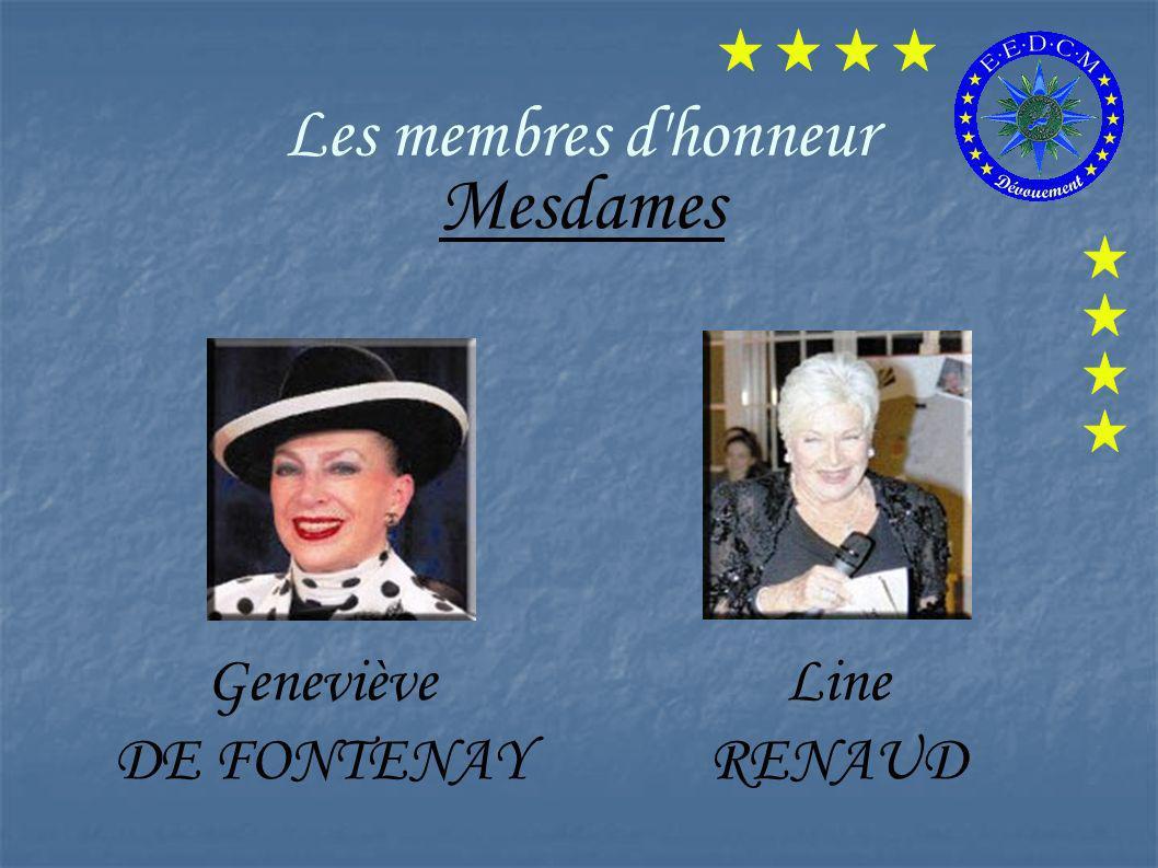 Les membres d honneur Mesdames Geneviève DE FONTENAY Line RENAUD