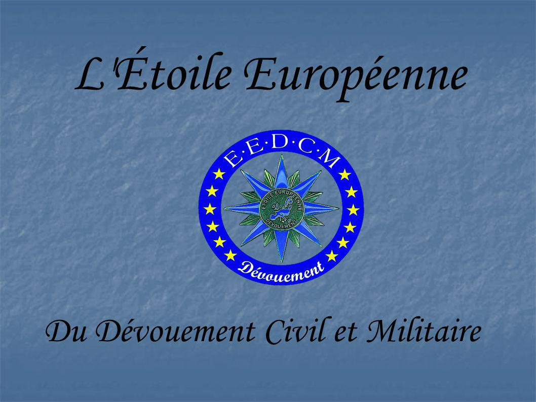 L Étoile Européenne Du Dévouement Civil et Militaire
