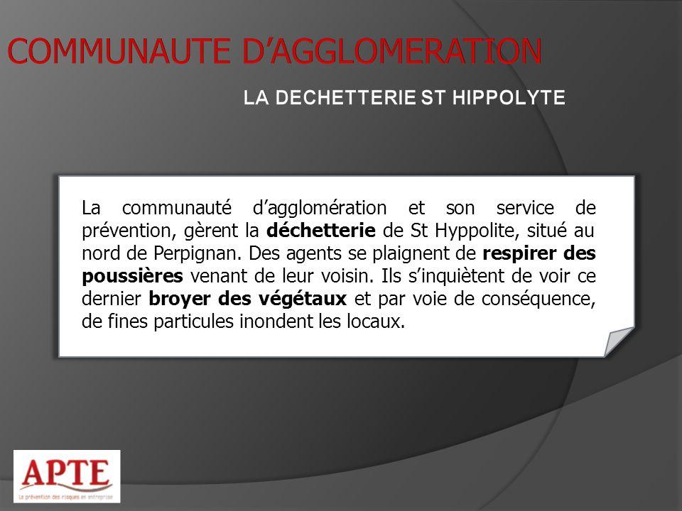 COMMUNAUTE D'AGGLOMERATION LA DECHETTERIE ST HIPPOLYTE