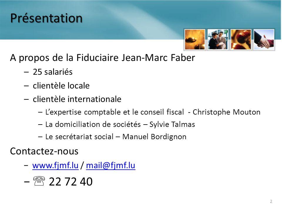 Présentation  22 72 40 A propos de la Fiduciaire Jean-Marc Faber