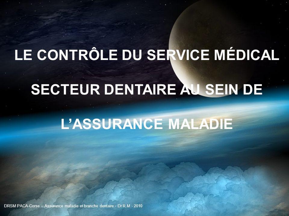 LE CONTRÔLE DU SERVICE MÉDICAL SECTEUR DENTAIRE AU SEIN DE