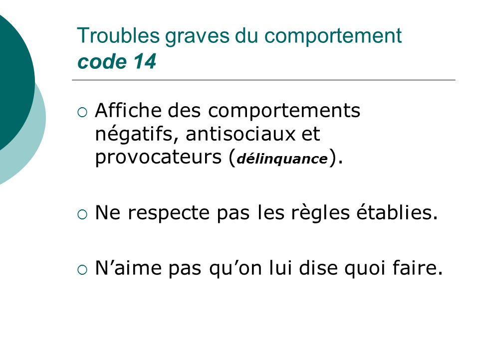 Troubles graves du comportement code 14