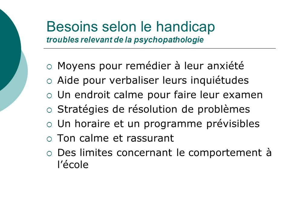 Besoins selon le handicap troubles relevant de la psychopathologie