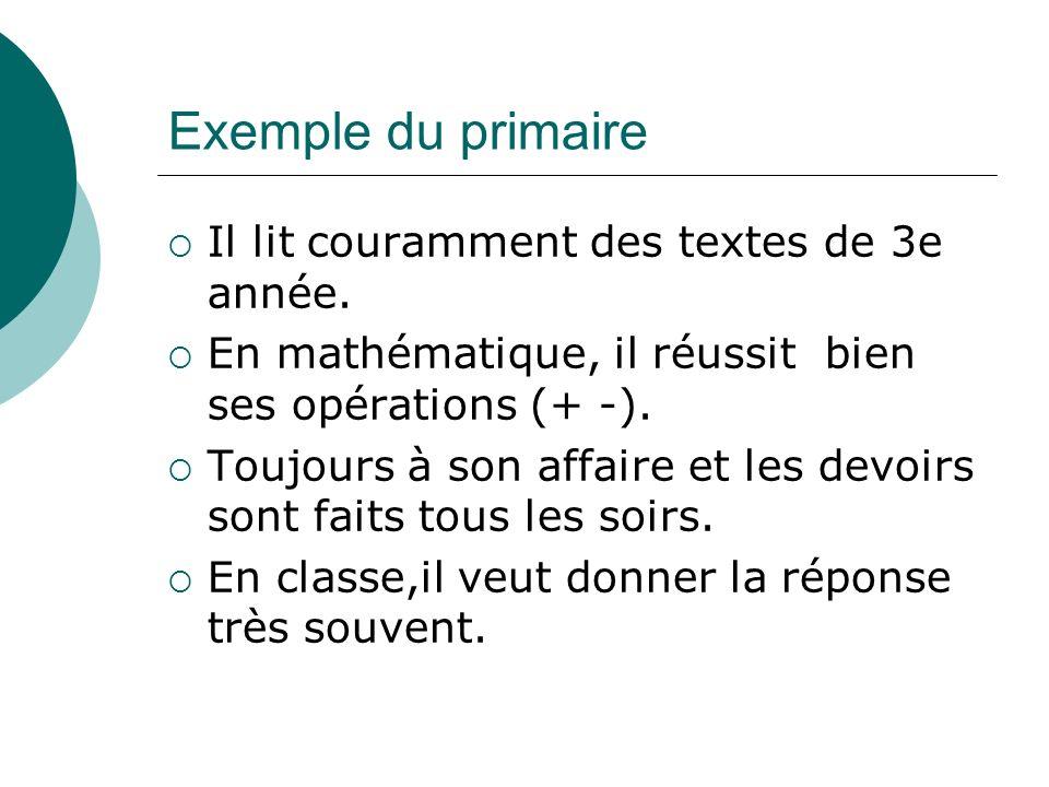 Exemple du primaire Il lit couramment des textes de 3e année.