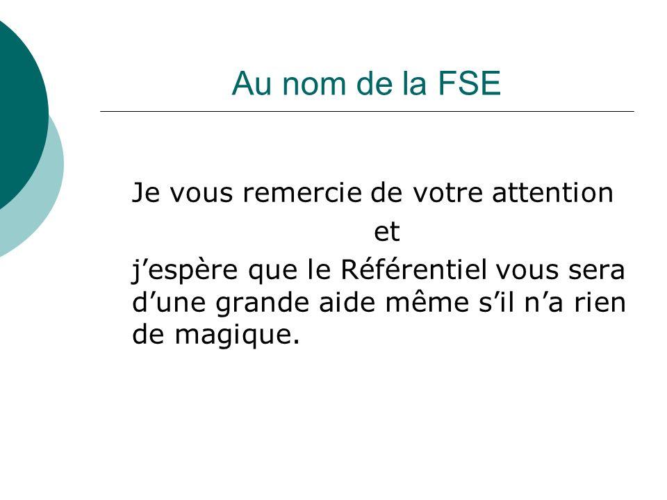 Au nom de la FSE Je vous remercie de votre attention et