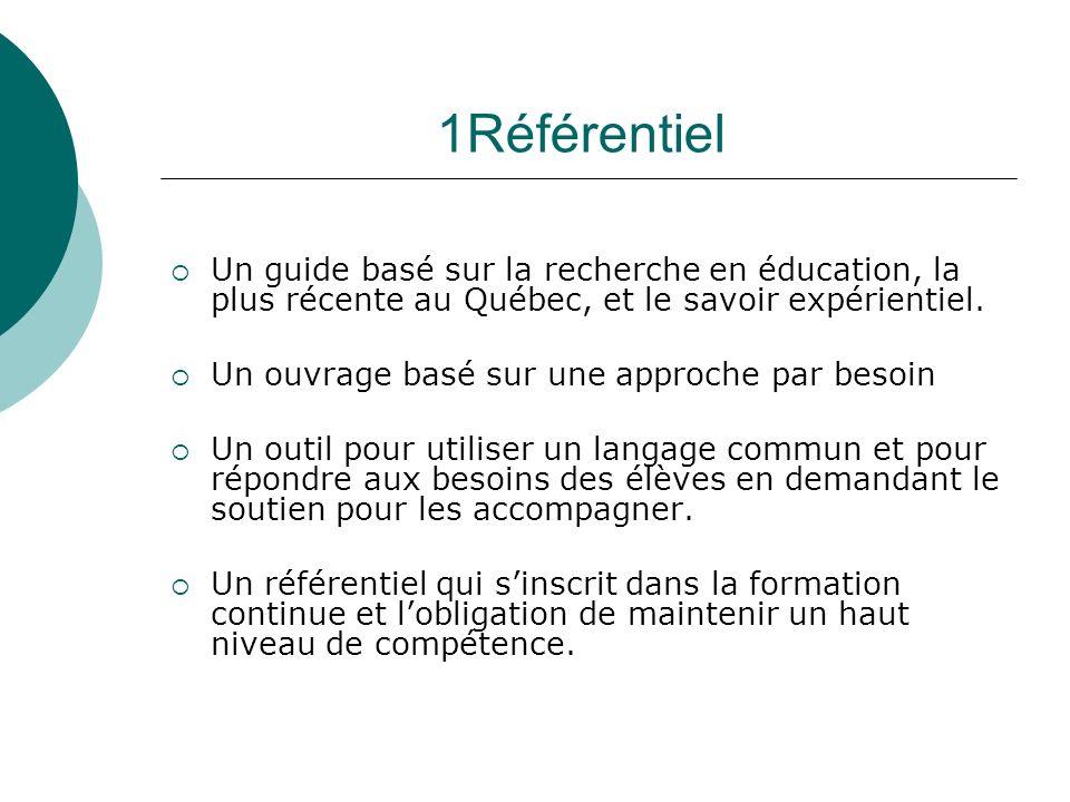 1Référentiel Un guide basé sur la recherche en éducation, la plus récente au Québec, et le savoir expérientiel.