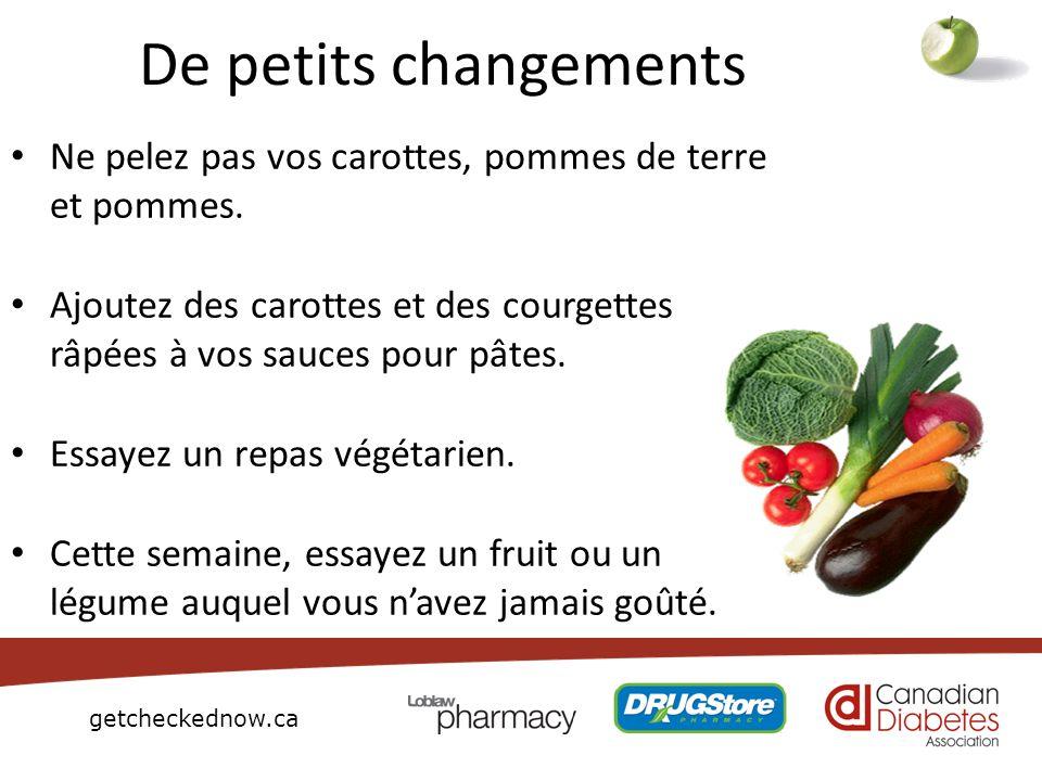 De petits changements Ne pelez pas vos carottes, pommes de terre et pommes. Ajoutez des carottes et des courgettes râpées à vos sauces pour pâtes.