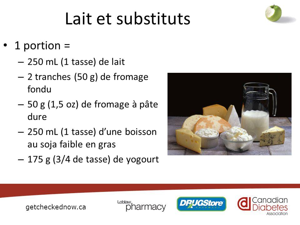 Lait et substituts 1 portion = 250 mL (1 tasse) de lait