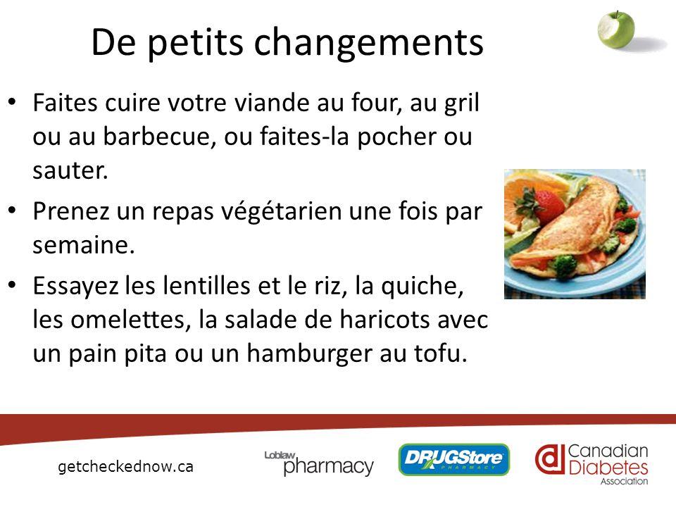 De petits changements Faites cuire votre viande au four, au gril ou au barbecue, ou faites-la pocher ou sauter.
