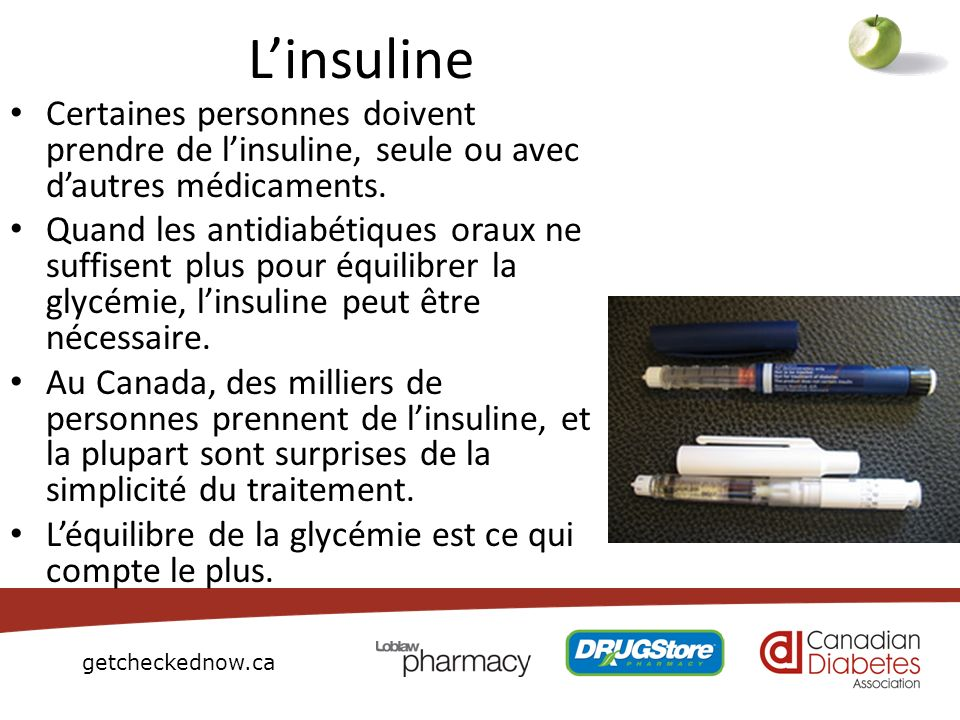 L'insulineCertaines personnes doivent prendre de l'insuline, seule ou avec d'autres médicaments.