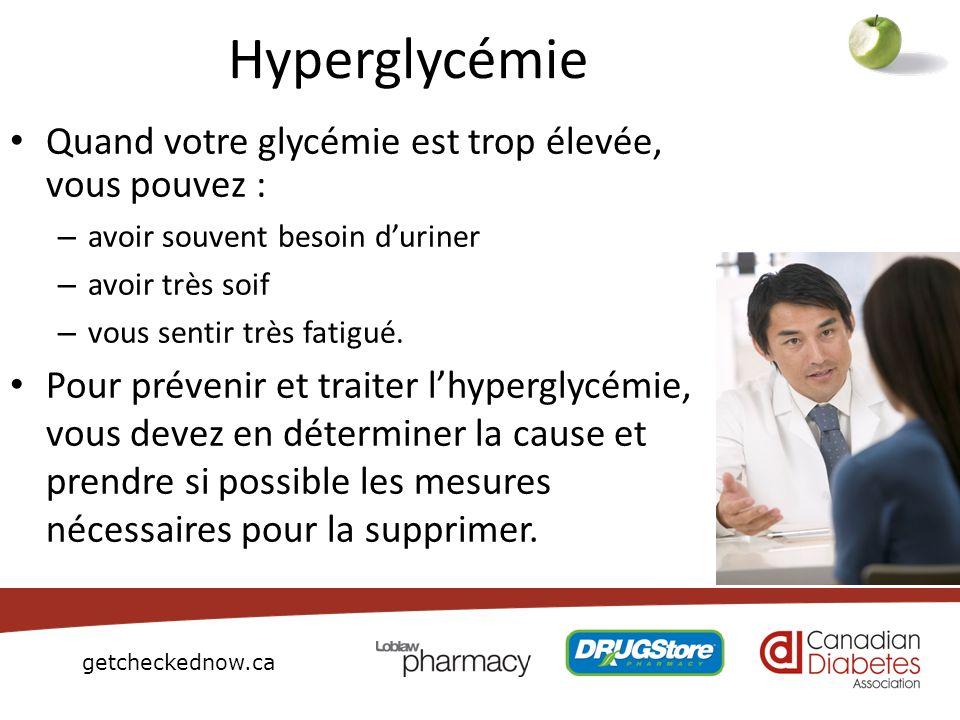 Hyperglycémie Quand votre glycémie est trop élevée, vous pouvez :