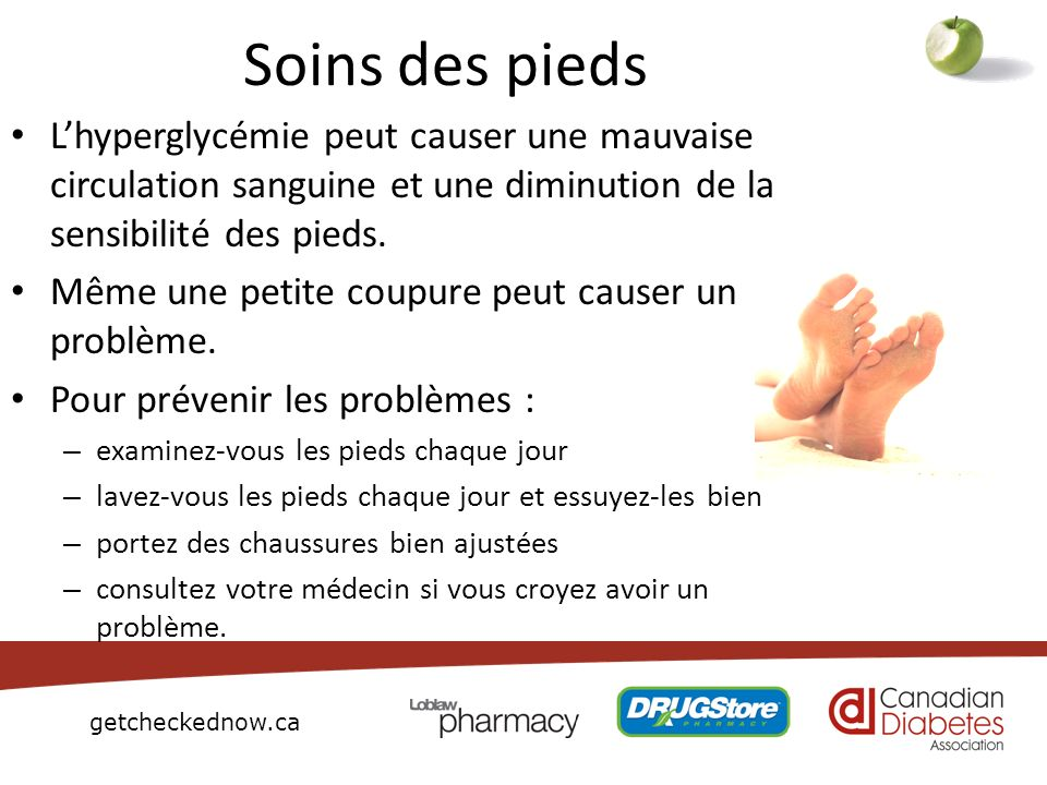 Soins des pieds L'hyperglycémie peut causer une mauvaise circulation sanguine et une diminution de la sensibilité des pieds.