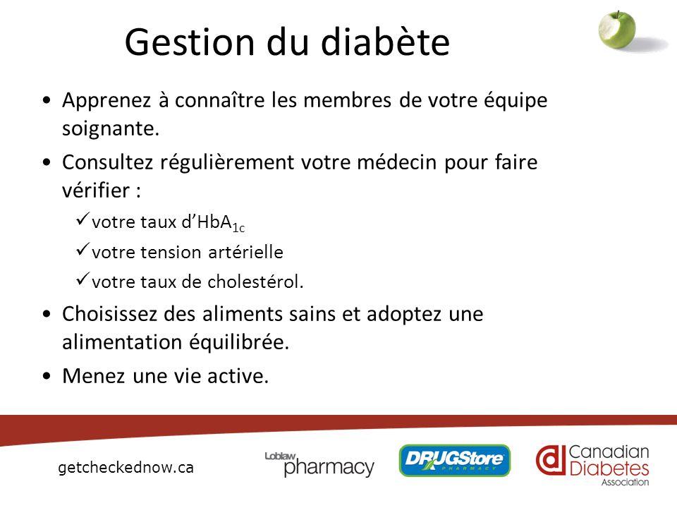 Gestion du diabèteApprenez à connaître les membres de votre équipe soignante. Consultez régulièrement votre médecin pour faire vérifier :