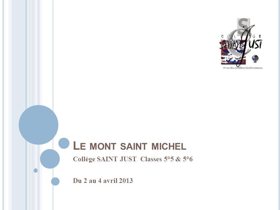 Collège SAINT JUST Classes 5°5 & 5°6 Du 2 au 4 avril 2013