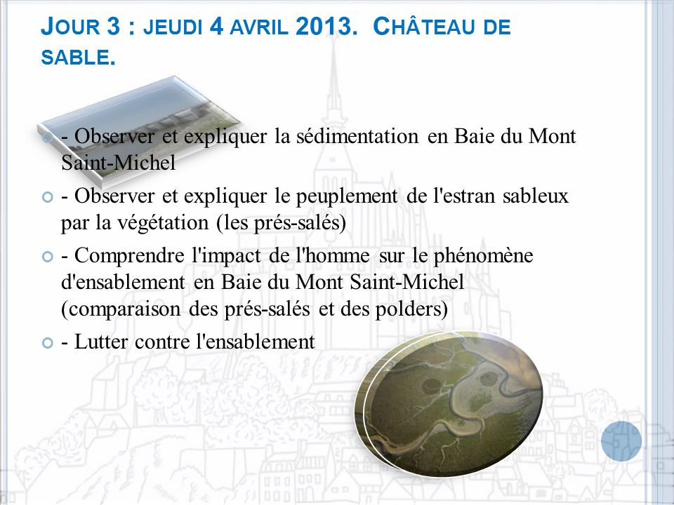 Jour 3 : jeudi 4 avril 2013. Château de sable.