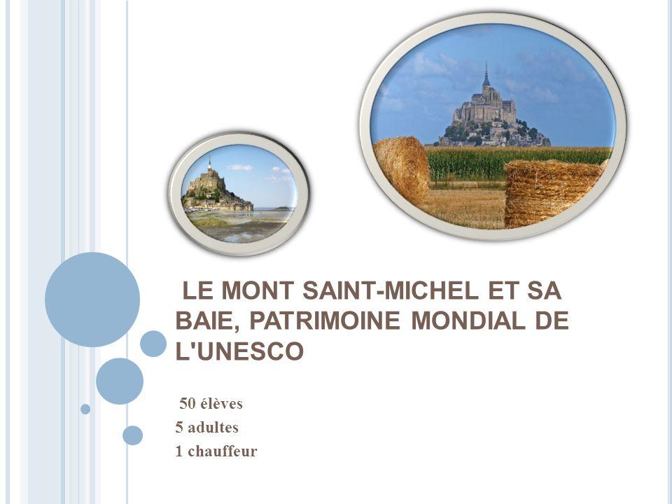 LE MONT SAINT-MICHEL ET SA BAIE, PATRIMOINE MONDIAL DE L UNESCO