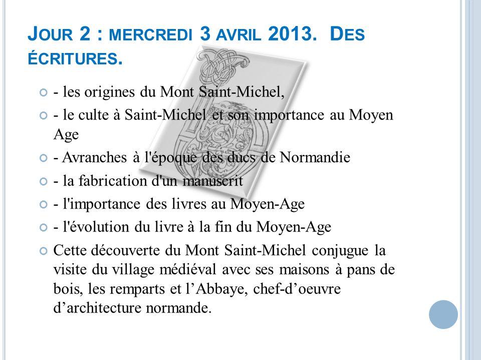 Jour 2 : mercredi 3 avril 2013. Des écritures.
